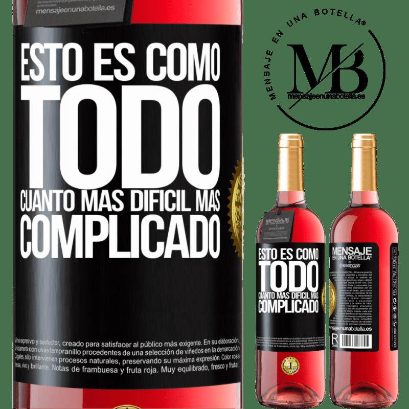 24,95 € Envoi gratuit | Vin rosé Édition ROSÉ C'est comme tout, le plus difficile, le plus compliqué Étiquette Noire. Étiquette personnalisable Vin jeune Récolte 2020 Tempranillo