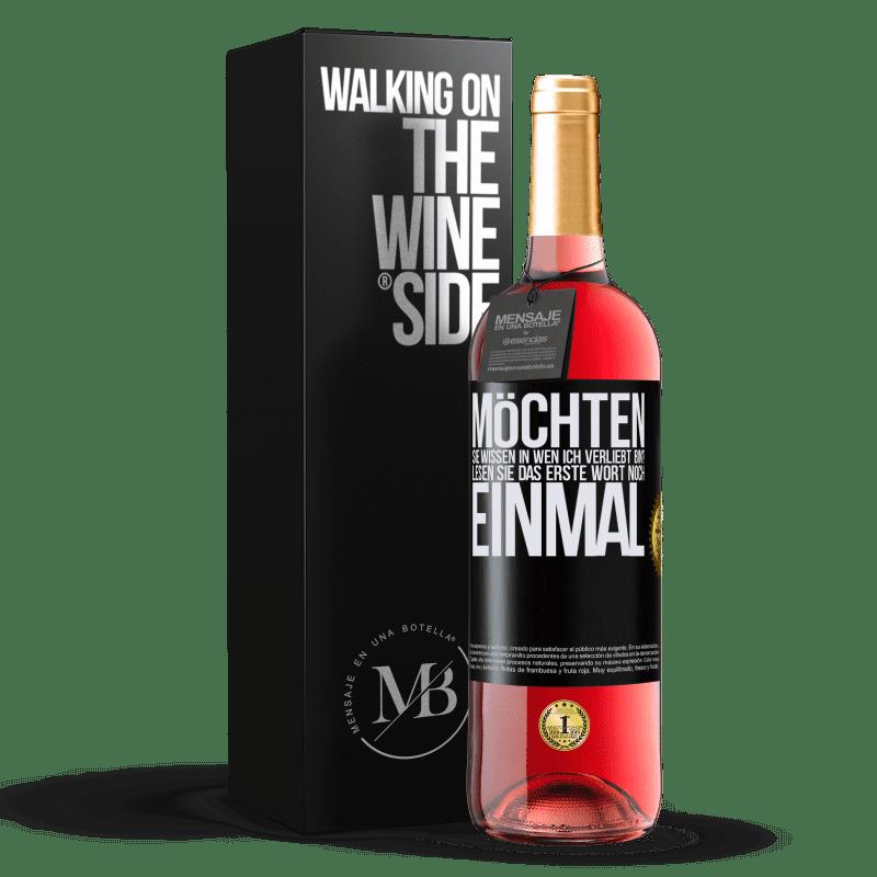 24,95 € Kostenloser Versand | Roséwein ROSÉ Ausgabe möchten Sie wissen, in wen ich verliebt bin? Lesen Sie das erste Wort noch einmal Schwarzes Etikett. Anpassbares Etikett Junger Wein Ernte 2020 Tempranillo