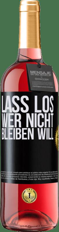 24,95 € Kostenloser Versand | Roséwein ROSÉ Ausgabe Lass los, wer nicht bleiben will Schwarzes Etikett. Anpassbares Etikett Junger Wein Ernte 2020 Tempranillo
