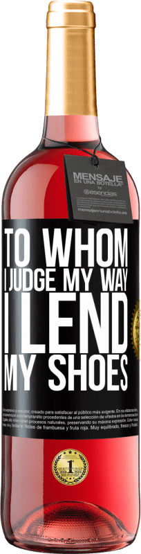 24,95 € Free Shipping | Rosé Wine ROSÉ Edition To whom I judge my way, I lend my shoes Black Label. Customizable label Young wine Harvest 2020 Tempranillo
