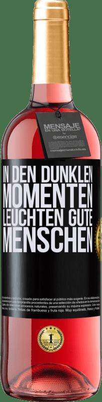 24,95 € Kostenloser Versand | Roséwein ROSÉ Ausgabe In den dunklen Momenten leuchten gute Menschen Schwarzes Etikett. Anpassbares Etikett Junger Wein Ernte 2020 Tempranillo