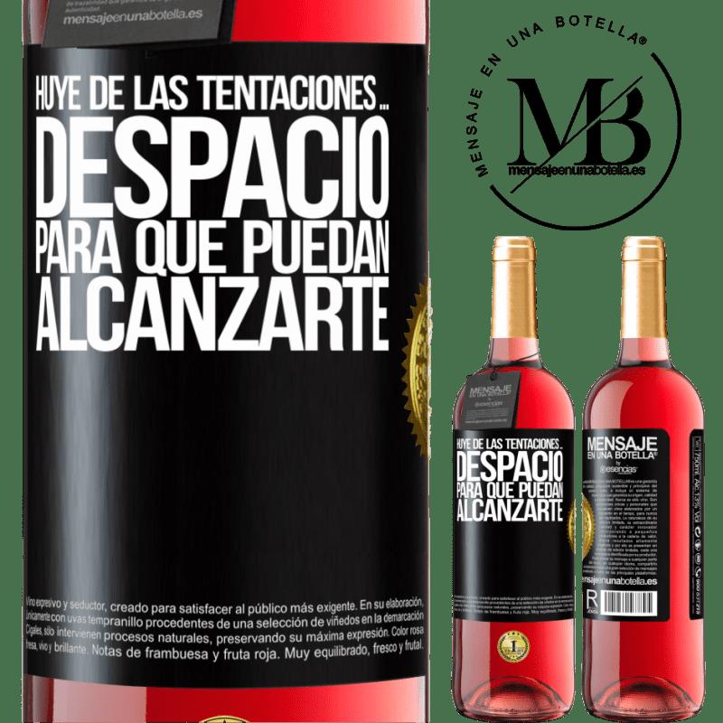 24,95 € Envoi gratuit   Vin rosé Édition ROSÉ Fuyez les tentations ... lentement, pour qu'ils puissent vous atteindre Étiquette Noire. Étiquette personnalisable Vin jeune Récolte 2020 Tempranillo