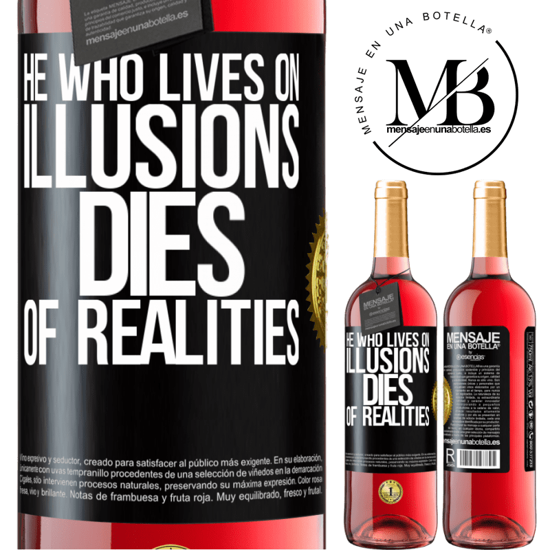 24,95 € Free Shipping | Rosé Wine ROSÉ Edition He who lives on illusions dies of realities Black Label. Customizable label Young wine Harvest 2020 Tempranillo