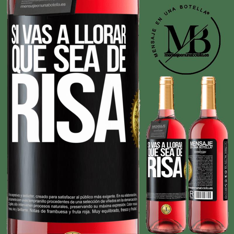 24,95 € Envoi gratuit | Vin rosé Édition ROSÉ Si tu vas pleurer, fais-la rire Étiquette Noire. Étiquette personnalisable Vin jeune Récolte 2020 Tempranillo