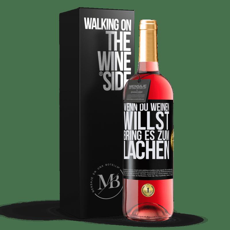 24,95 € Kostenloser Versand   Roséwein ROSÉ Ausgabe Wenn du weinen willst, bring es zum Lachen Schwarzes Etikett. Anpassbares Etikett Junger Wein Ernte 2020 Tempranillo