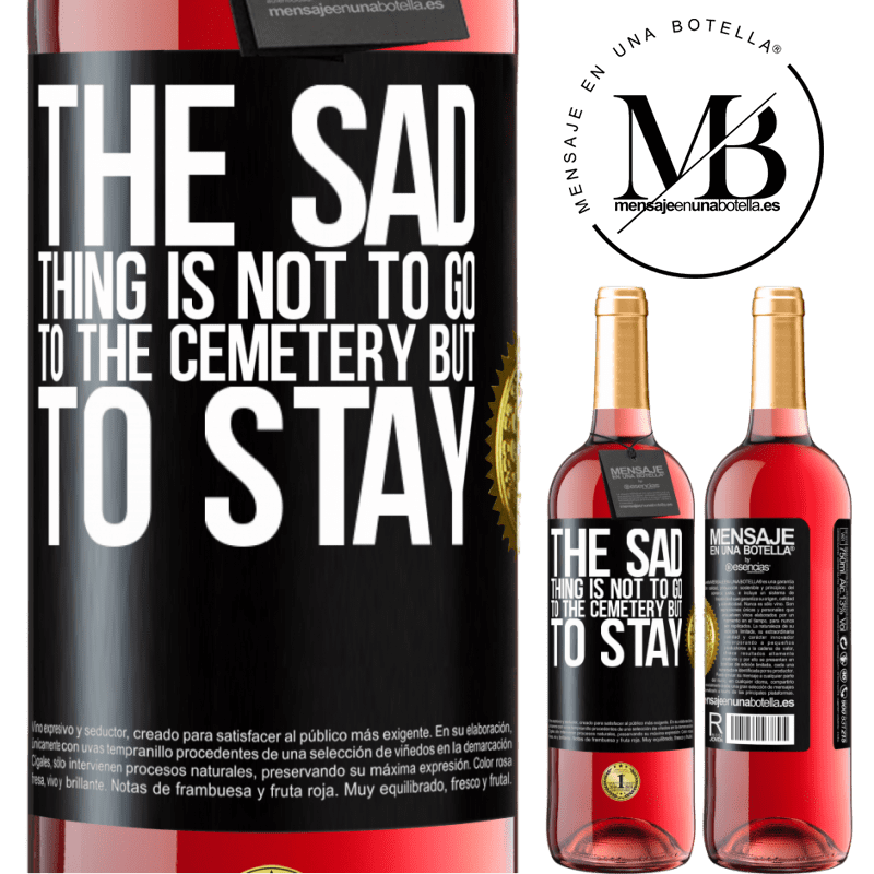 24,95 € Free Shipping   Rosé Wine ROSÉ Edition The sad thing is not to go to the cemetery but to stay Black Label. Customizable label Young wine Harvest 2020 Tempranillo