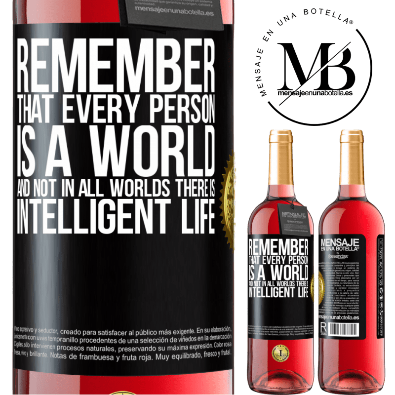 24,95 € Free Shipping | Rosé Wine ROSÉ Edition Remember that every person is a world, and not in all worlds there is intelligent life Black Label. Customizable label Young wine Harvest 2020 Tempranillo