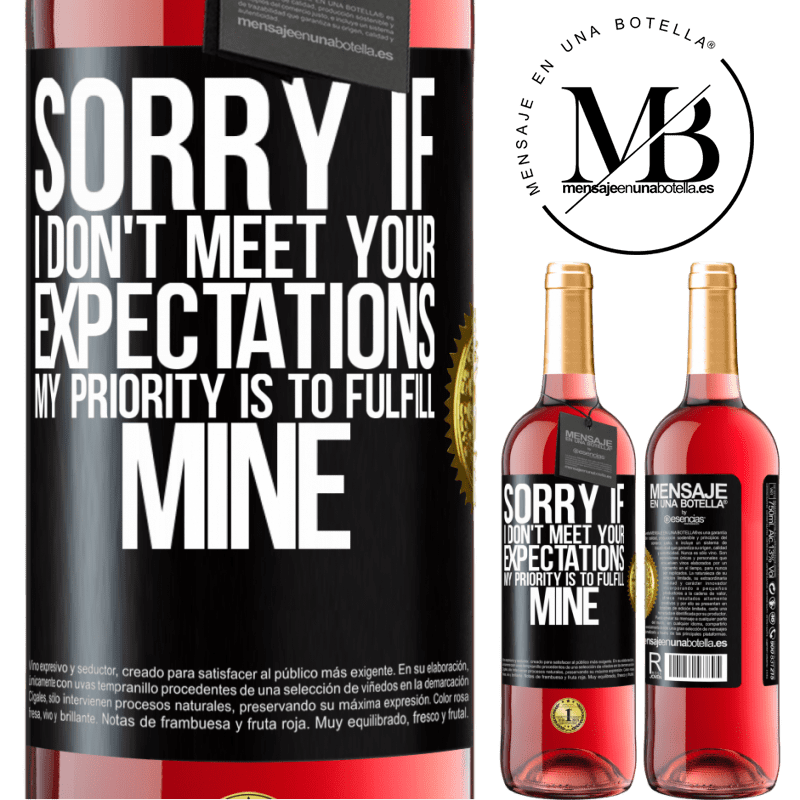 24,95 € Free Shipping | Rosé Wine ROSÉ Edition Sorry if I don't meet your expectations. My priority is to fulfill mine Black Label. Customizable label Young wine Harvest 2020 Tempranillo
