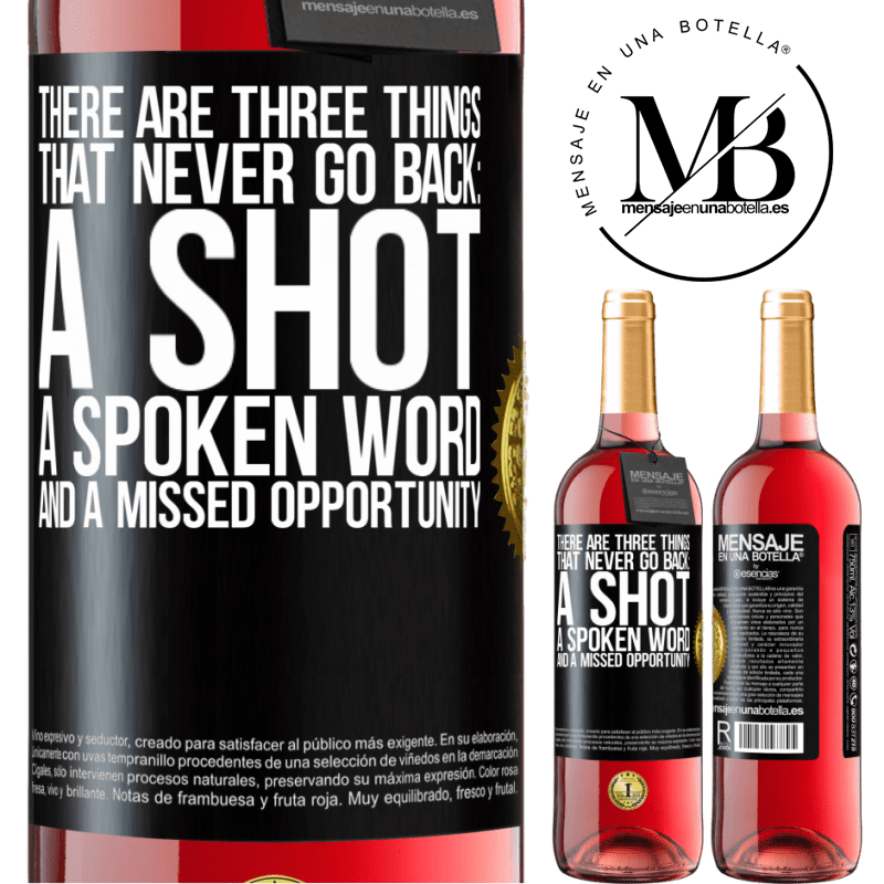 24,95 € Free Shipping | Rosé Wine ROSÉ Edition There are three things that never go back: a shot, a spoken word and a missed opportunity Black Label. Customizable label Young wine Harvest 2020 Tempranillo