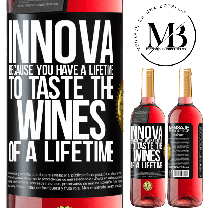 24,95 € Free Shipping | Rosé Wine ROSÉ Edition Innova, because you have a lifetime to taste the wines of a lifetime Black Label. Customizable label Young wine Harvest 2020 Tempranillo