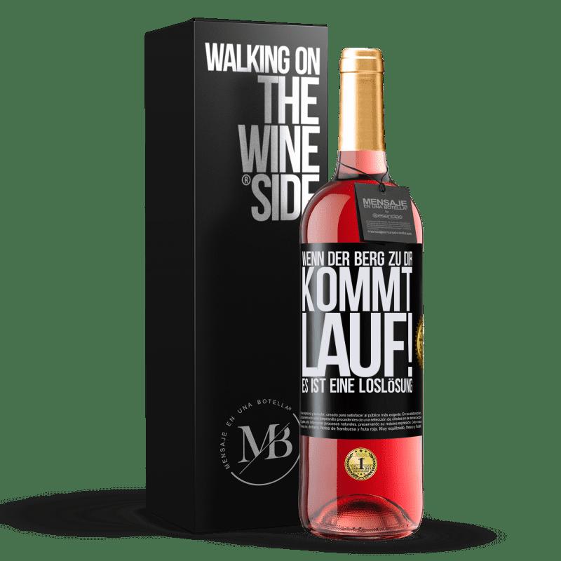 24,95 € Kostenloser Versand   Roséwein ROSÉ Ausgabe Wenn der Berg zu dir kommt ... Lauf! Es ist eine Loslösung Schwarzes Etikett. Anpassbares Etikett Junger Wein Ernte 2020 Tempranillo