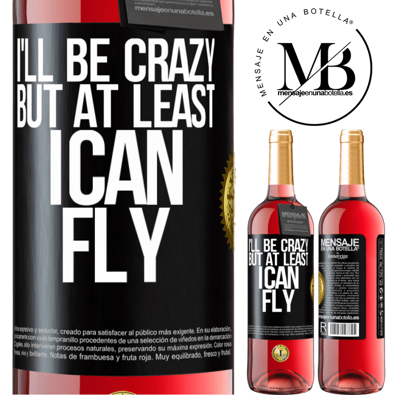 24,95 € Free Shipping | Rosé Wine ROSÉ Edition I'll be crazy, but at least I can fly Black Label. Customizable label Young wine Harvest 2020 Tempranillo