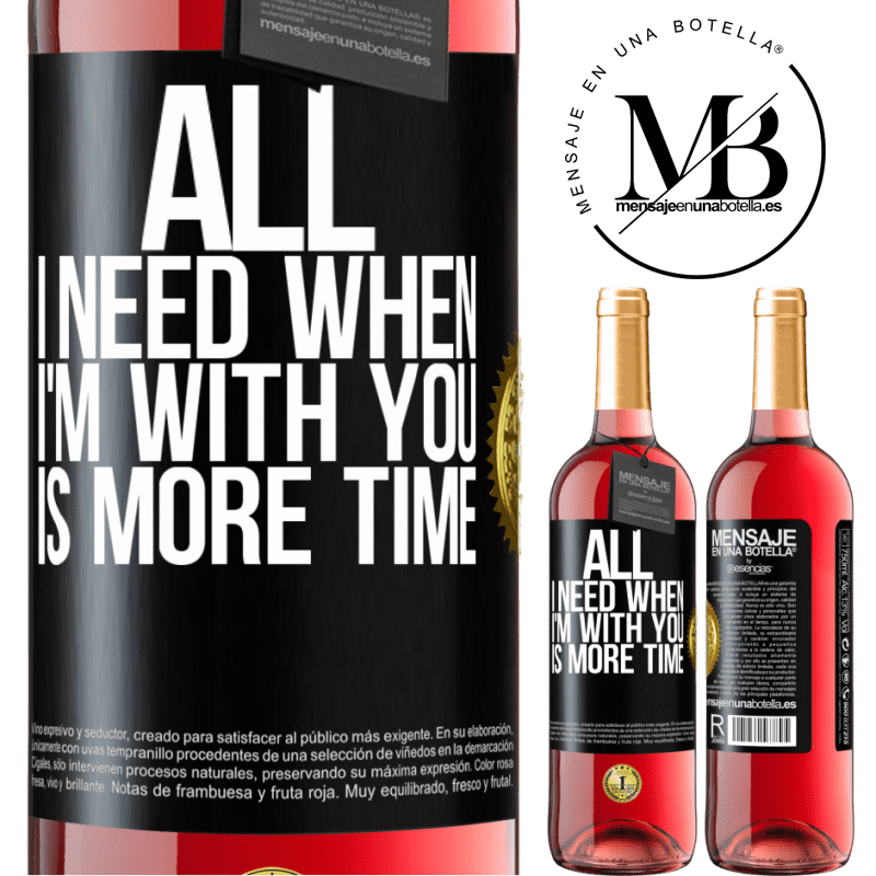 24,95 € Free Shipping   Rosé Wine ROSÉ Edition All I need when I'm with you is more time Black Label. Customizable label Young wine Harvest 2020 Tempranillo