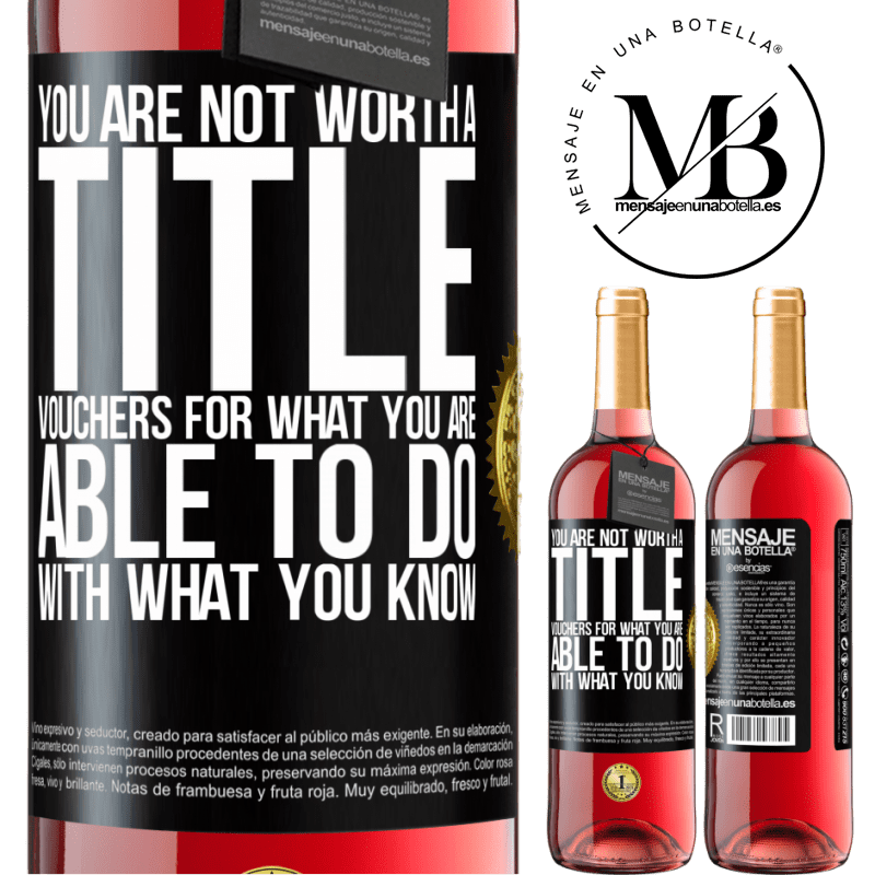 24,95 € Free Shipping | Rosé Wine ROSÉ Edition You are not worth a title. Vouchers for what you are able to do with what you know Black Label. Customizable label Young wine Harvest 2020 Tempranillo