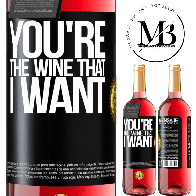 24,95 € Free Shipping | Rosé Wine ROSÉ Edition You're the wine that I want Black Label. Customizable label Young wine Harvest 2020 Tempranillo