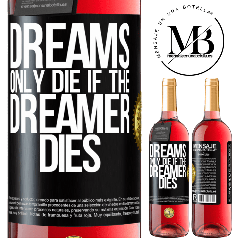 24,95 € Free Shipping | Rosé Wine ROSÉ Edition Dreams only die if the dreamer dies Black Label. Customizable label Young wine Harvest 2020 Tempranillo