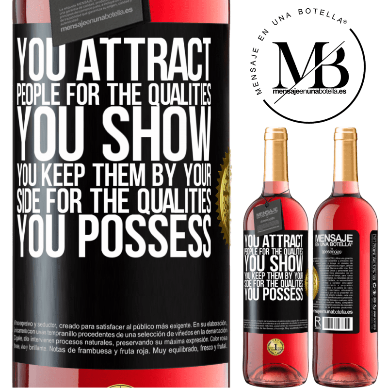 24,95 € Free Shipping   Rosé Wine ROSÉ Edition You attract people for the qualities you show. You keep them by your side for the qualities you possess Black Label. Customizable label Young wine Harvest 2020 Tempranillo