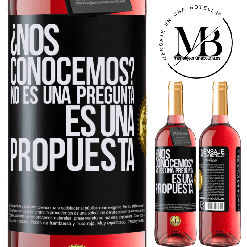 24,95 € Free Shipping   Rosé Wine ROSÉ Edition We know each other? It is not a question, it is a proposal Black Label. Customizable label Young wine Harvest 2020 Tempranillo