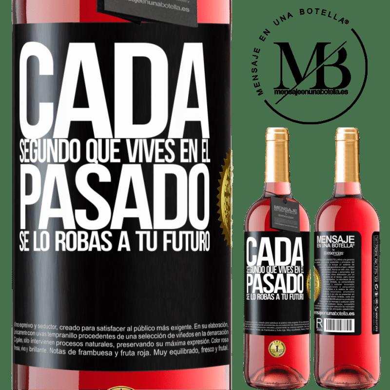 24,95 € Envoi gratuit   Vin rosé Édition ROSÉ Chaque seconde que vous vivez dans le passé, vous le volez à votre futur Étiquette Noire. Étiquette personnalisable Vin jeune Récolte 2020 Tempranillo