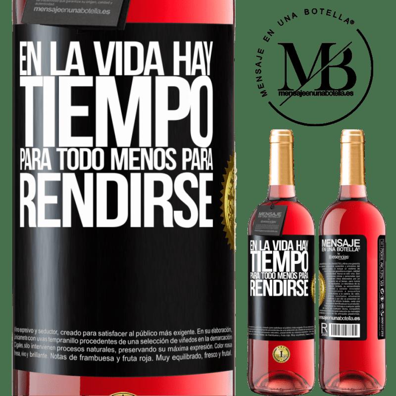 24,95 € Envoi gratuit | Vin rosé Édition ROSÉ Dans la vie il y a du temps pour tout sauf pour se rendre Étiquette Noire. Étiquette personnalisable Vin jeune Récolte 2020 Tempranillo