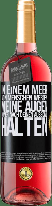 24,95 € Kostenloser Versand | Roséwein ROSÉ Ausgabe In einem Meer von Menschen werden meine Augen immer nach deinen Ausschau halten Schwarzes Etikett. Anpassbares Etikett Junger Wein Ernte 2020 Tempranillo