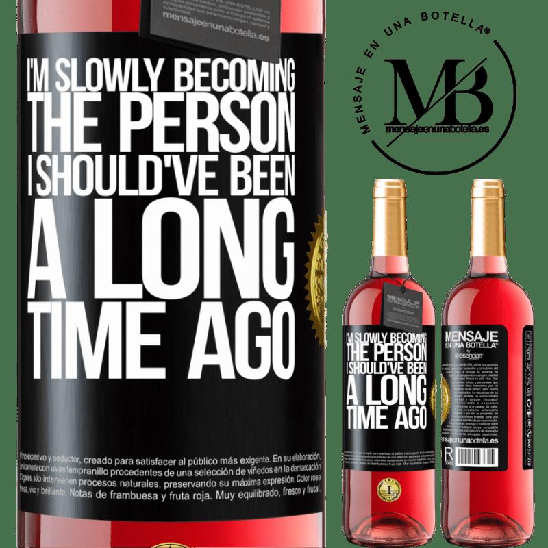 24,95 € Envoi gratuit   Vin rosé Édition ROSÉ Peu à peu, je deviens la personne que j'aurais dû être il y a longtemps Étiquette Noire. Étiquette personnalisable Vin jeune Récolte 2020 Tempranillo