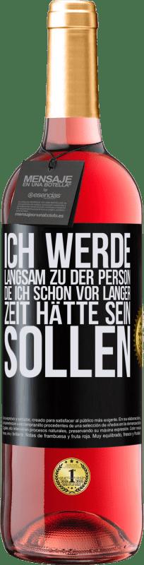 24,95 € Kostenloser Versand   Roséwein ROSÉ Ausgabe Ich werde langsam zu der Person, die ich schon vor langer Zeit hätte sein sollen Schwarzes Etikett. Anpassbares Etikett Junger Wein Ernte 2020 Tempranillo