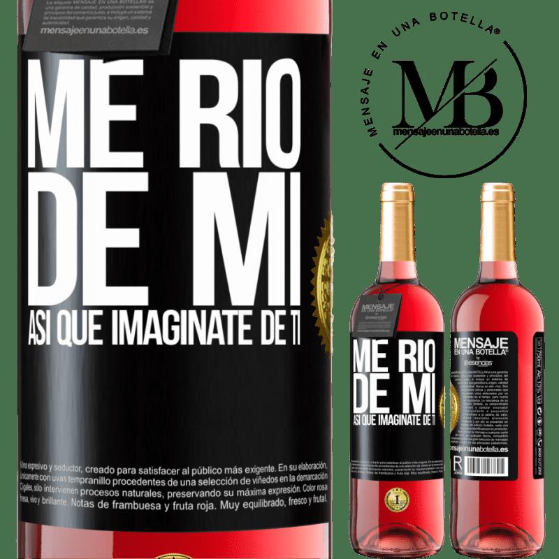 24,95 € Envoi gratuit   Vin rosé Édition ROSÉ Je ris de moi, alors imaginez-vous Étiquette Noire. Étiquette personnalisable Vin jeune Récolte 2020 Tempranillo