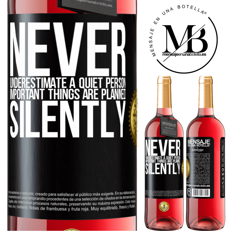 24,95 € Free Shipping | Rosé Wine ROSÉ Edition Never underestimate a quiet person, important things are planned silently Black Label. Customizable label Young wine Harvest 2020 Tempranillo
