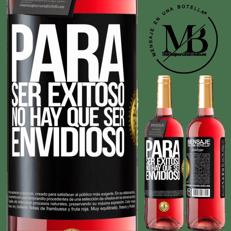 24,95 € Envoi gratuit   Vin rosé Édition ROSÉ Pour réussir, vous n'avez pas besoin d'être envieux Étiquette Noire. Étiquette personnalisable Vin jeune Récolte 2020 Tempranillo