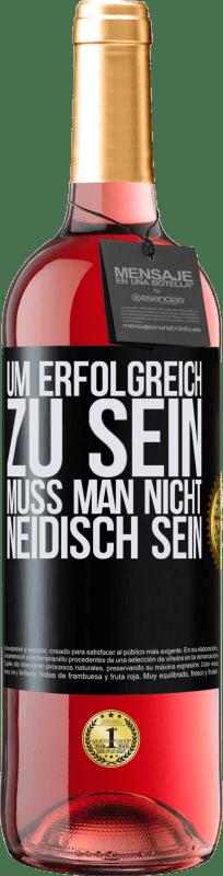 24,95 € Kostenloser Versand   Roséwein ROSÉ Ausgabe Um erfolgreich zu sein, muss man nicht neidisch sein Schwarzes Etikett. Anpassbares Etikett Junger Wein Ernte 2020 Tempranillo