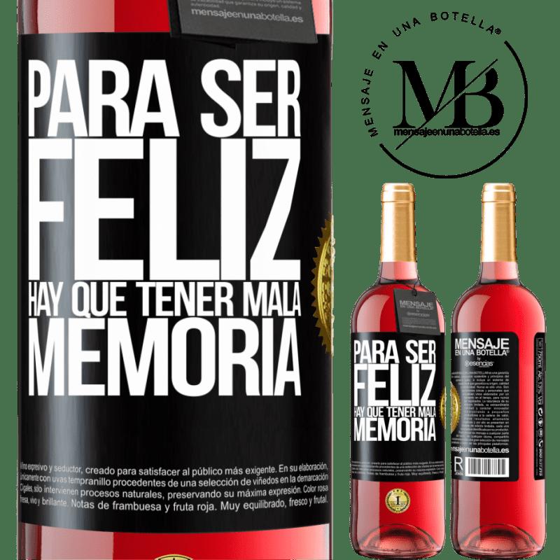 24,95 € Envoi gratuit | Vin rosé Édition ROSÉ Pour être heureux, il faut avoir une mauvaise mémoire Étiquette Noire. Étiquette personnalisable Vin jeune Récolte 2020 Tempranillo