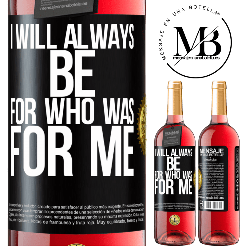 24,95 € Free Shipping   Rosé Wine ROSÉ Edition I will always be for who was for me Black Label. Customizable label Young wine Harvest 2020 Tempranillo