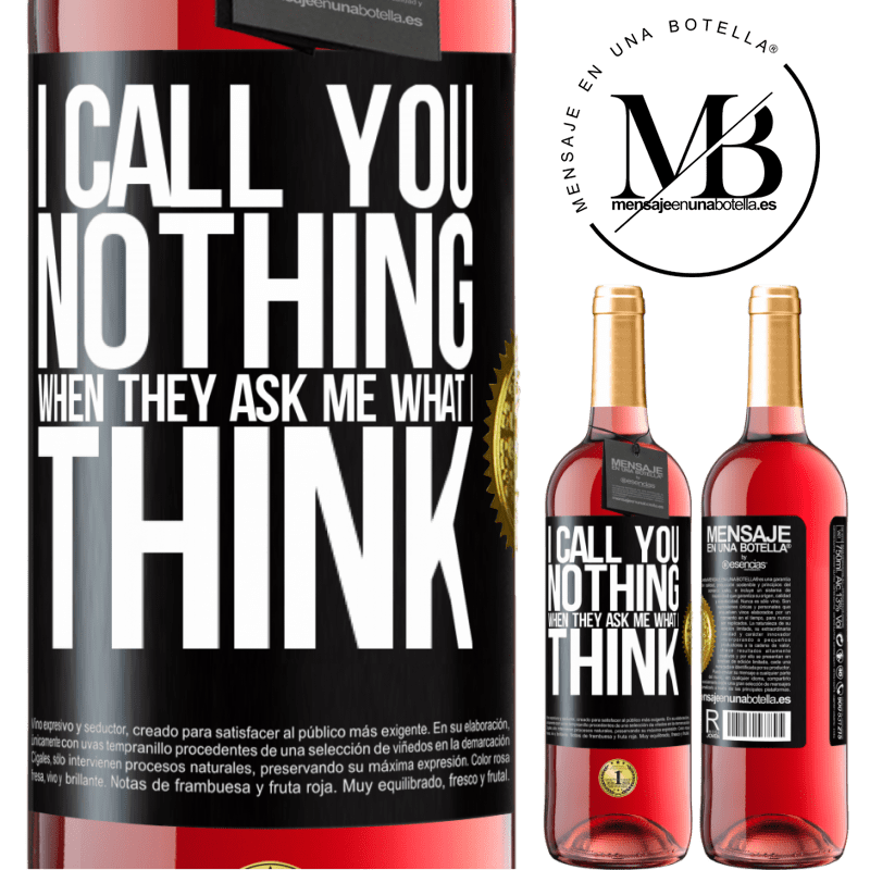 24,95 € Free Shipping | Rosé Wine ROSÉ Edition I call you nothing when they ask me what I think Black Label. Customizable label Young wine Harvest 2020 Tempranillo