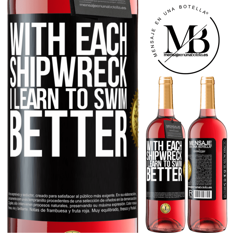 24,95 € Free Shipping   Rosé Wine ROSÉ Edition With each shipwreck I learn to swim better Black Label. Customizable label Young wine Harvest 2020 Tempranillo
