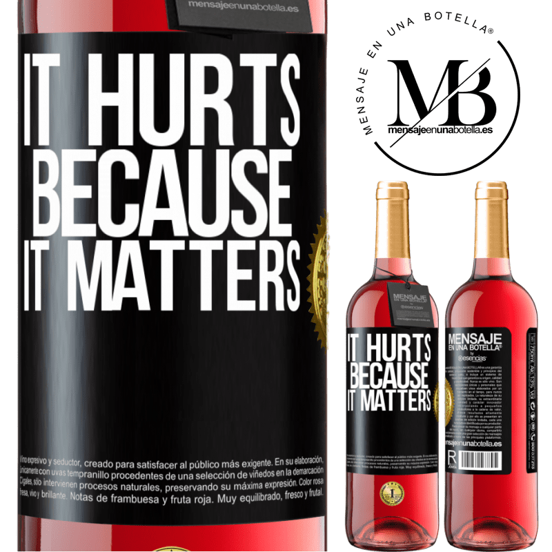 24,95 € Free Shipping | Rosé Wine ROSÉ Edition It hurts because it matters Black Label. Customizable label Young wine Harvest 2020 Tempranillo