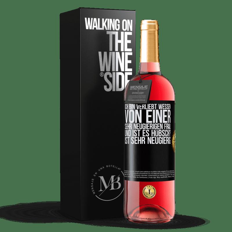 24,95 € Kostenloser Versand   Roséwein ROSÉ Ausgabe Ich bin verliebt Wessen Von einer sehr neugierigen Frau. Und ist es hübsch? Ist sehr neugierig Schwarzes Etikett. Anpassbares Etikett Junger Wein Ernte 2020 Tempranillo