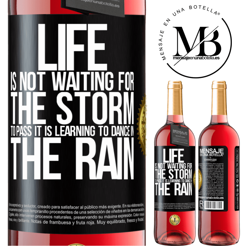 24,95 € Free Shipping | Rosé Wine ROSÉ Edition Life is not waiting for the storm to pass. It is learning to dance in the rain Black Label. Customizable label Young wine Harvest 2020 Tempranillo