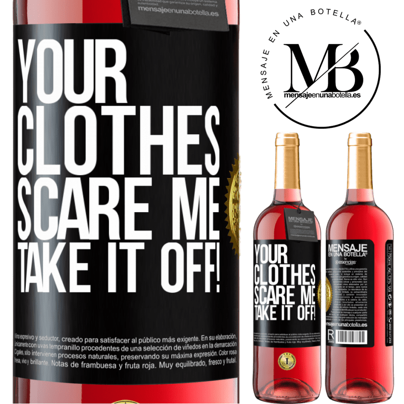 24,95 € Free Shipping | Rosé Wine ROSÉ Edition Your clothes scare me. Take it off! Black Label. Customizable label Young wine Harvest 2020 Tempranillo