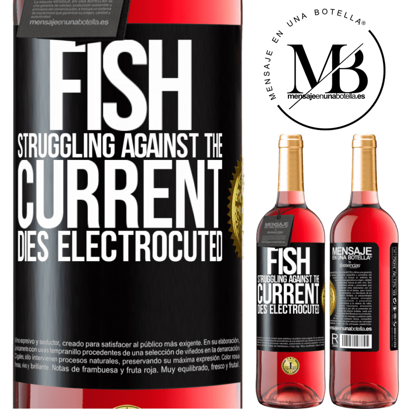 24,95 € Free Shipping | Rosé Wine ROSÉ Edition Fish struggling against the current, dies electrocuted Black Label. Customizable label Young wine Harvest 2020 Tempranillo