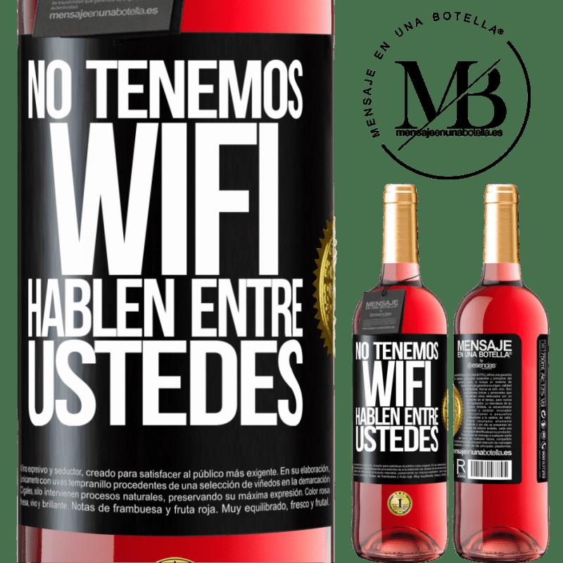 24,95 € Envoi gratuit   Vin rosé Édition ROSÉ Nous n'avons pas de WiFi, parlons entre nous Étiquette Noire. Étiquette personnalisable Vin jeune Récolte 2020 Tempranillo