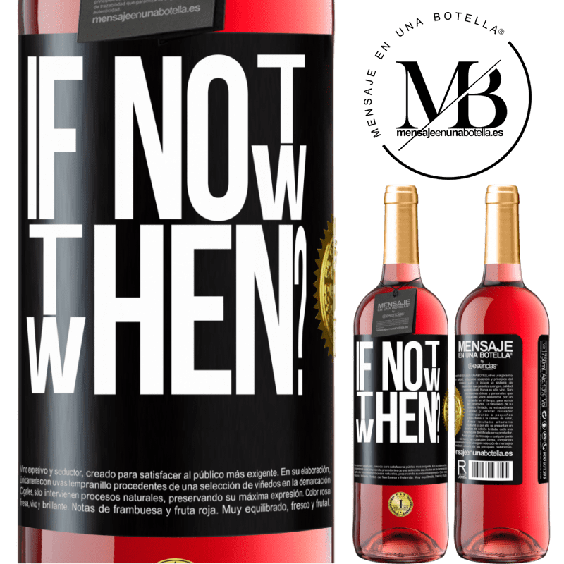 24,95 € Free Shipping   Rosé Wine ROSÉ Edition If Not Now, then When? Black Label. Customizable label Young wine Harvest 2020 Tempranillo