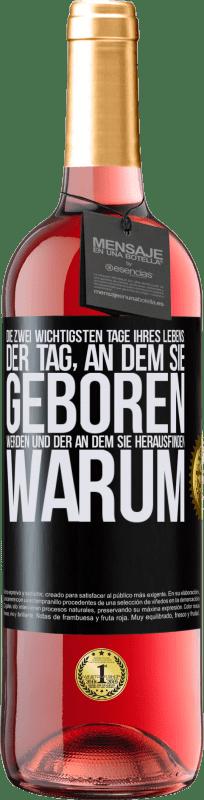 24,95 € Kostenloser Versand | Roséwein ROSÉ Ausgabe Die zwei wichtigsten Tage Ihres Lebens: Der Tag, an dem Sie geboren werden und der, an dem Sie herausfinden, warum Schwarzes Etikett. Anpassbares Etikett Junger Wein Ernte 2020 Tempranillo