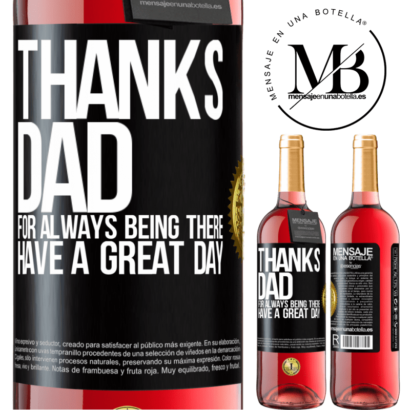 24,95 € Free Shipping | Rosé Wine ROSÉ Edition Thanks dad, for always being there. Have a great day Black Label. Customizable label Young wine Harvest 2020 Tempranillo