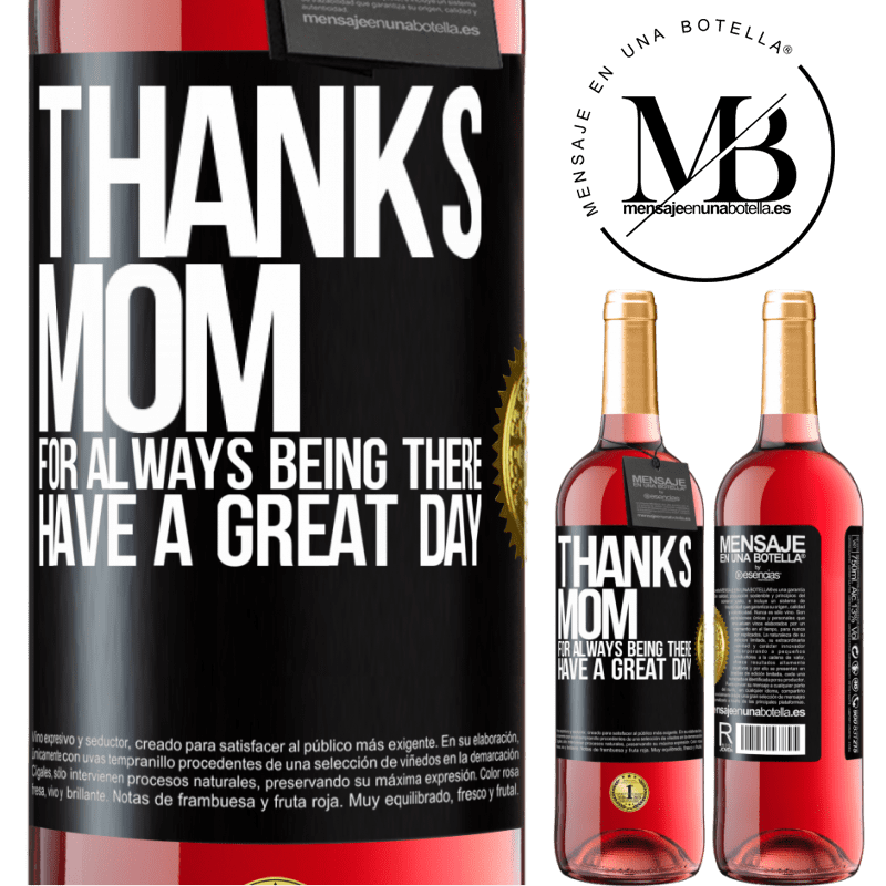 24,95 € Free Shipping   Rosé Wine ROSÉ Edition Thanks mom, for always being there. Have a great day Black Label. Customizable label Young wine Harvest 2020 Tempranillo