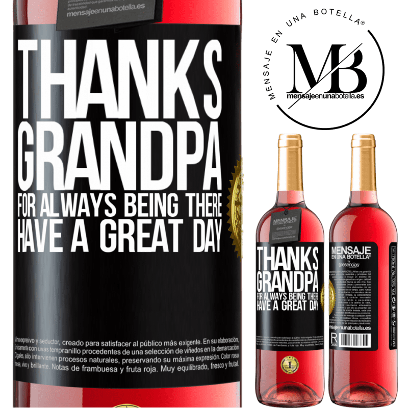 24,95 € Free Shipping   Rosé Wine ROSÉ Edition Thanks grandpa, for always being there. Have a great day Black Label. Customizable label Young wine Harvest 2020 Tempranillo