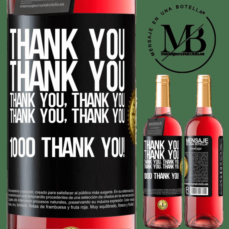 24,95 € Free Shipping   Rosé Wine ROSÉ Edition Thank you, Thank you, Thank you, Thank you, Thank you, Thank you 1000 Thank you! Black Label. Customizable label Young wine Harvest 2020 Tempranillo
