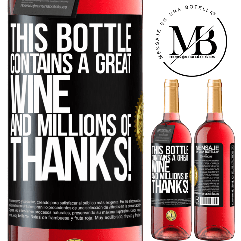 24,95 € Free Shipping | Rosé Wine ROSÉ Edition This bottle contains a great wine and millions of THANKS! Black Label. Customizable label Young wine Harvest 2020 Tempranillo