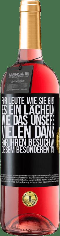 24,95 € Kostenloser Versand | Roséwein ROSÉ Ausgabe Für Leute wie Sie gibt es ein Lächeln wie das unsere. Vielen Dank für Ihren Besuch an diesem besonderen Tag Schwarzes Etikett. Anpassbares Etikett Junger Wein Ernte 2020 Tempranillo