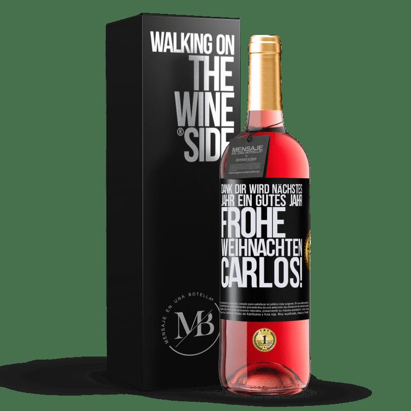 24,95 € Kostenloser Versand | Roséwein ROSÉ Ausgabe Dank dir wird nächstes Jahr ein gutes Jahr. Frohe Weihnachten, Carlos! Schwarzes Etikett. Anpassbares Etikett Junger Wein Ernte 2020 Tempranillo